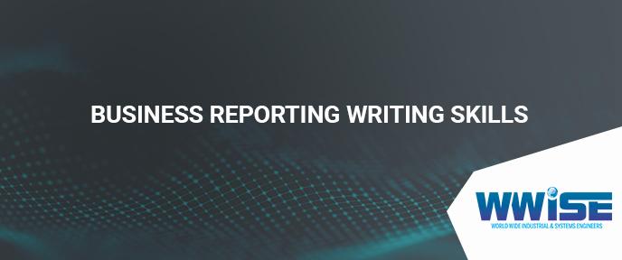 Business Reporting Writing Skills