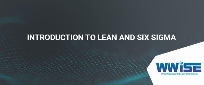 Introduction to Lean and Six Sigma