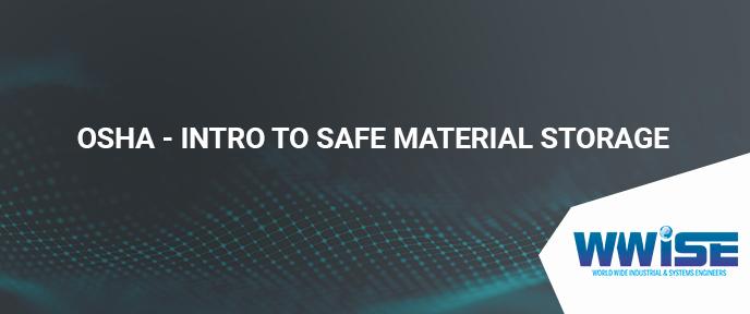 OSHA – Intro to Safe Material Storage