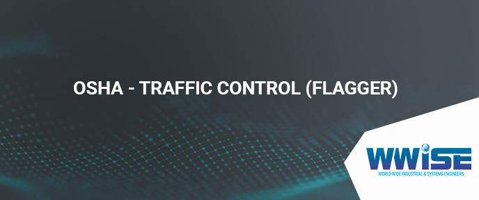 OSHA – Traffic Control (Flagger)
