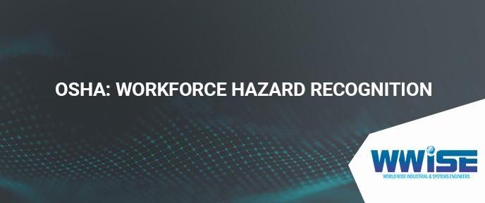 OSHA: Workforce Hazard Recognition